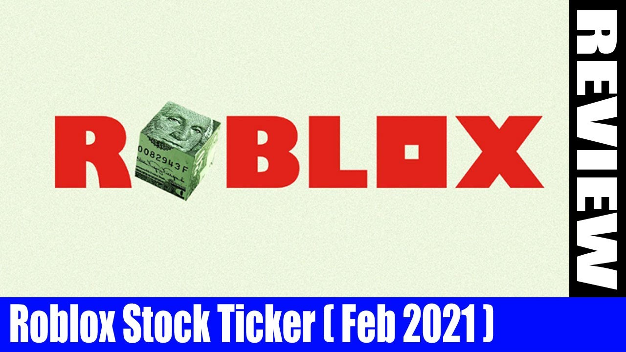 Roblox Stock Ticker Feb 2021 All You Need To Know