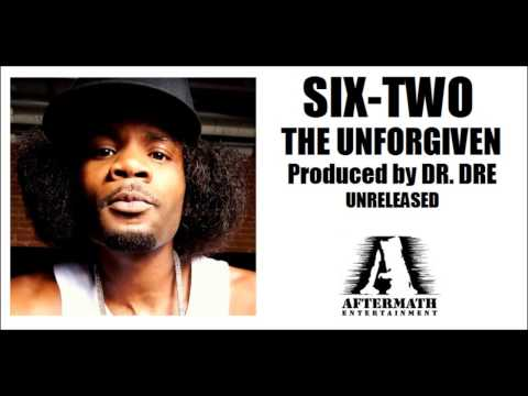 SixTwo  The Unfogiven Produced  Dr Dre 2001 Unreleased
