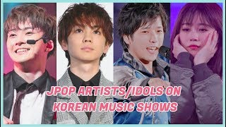 JPOP ARTISTS/IDOLS ON KOREAN MUSIC SHOWS