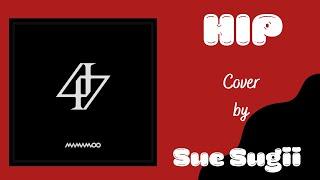 Hip - Mamamoo ( 마마무 ) cover by Sue Sugii