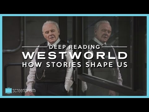 Westworld's Deep Reading: How Stories Shape Us