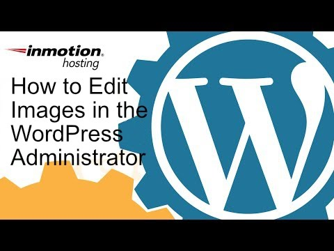 How to Edit Images in the WordPress Administrator