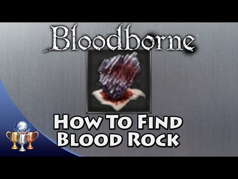 Bloodborne - How to get Blood Rock for a +10 Weapon (Weapon Master Trophy Guide)