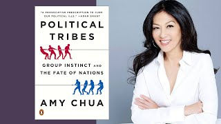 Amy Chua On Political Tribes: Group Instinct And The Fate Of Nations