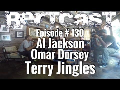 Episode 130  Al Jackson, Omar Dorsey, Terry Jingles, & ME