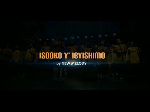 ISOOKO Y&39;IBYISHIMO by NEW MELODY  Lyric   2019