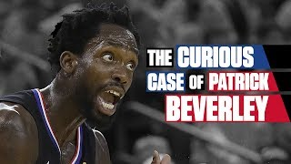 The curious case of Patrick Beverley | 2019 NBA Playoffs