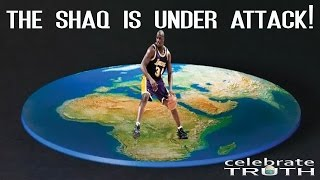 THE SHAQ is UNDER ATTACK About FLAT EARTH! 💣