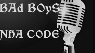 Nha Code(Bad Boys)
