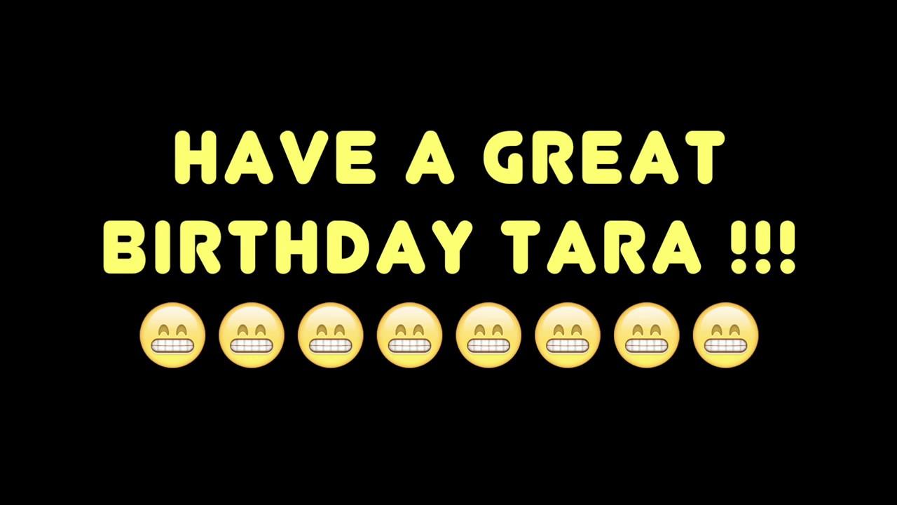 Happy Birthday Tara Best Worst Birthday Song Ever Youtube