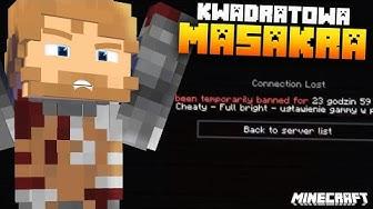 Historia Mojego Bana 🔨 Kwadratowa Masakra Minecraft