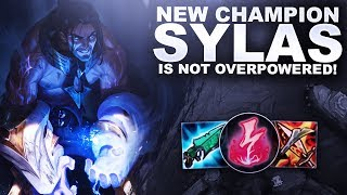SYLAS MID *NEW CHAMPION* IS NOT OVERPOWERED! BUT HE IS FUN! | League of Legends
