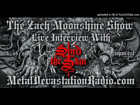 Shed The Skin - Interview 2020 - The Zach Moonshine Show