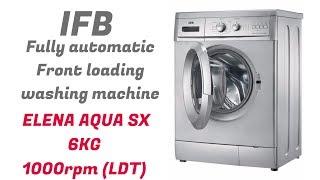 How to use IFB front loading washing machine | ELENA AQUA SX 6kg 1000 RPM (LDT) | full demo |
