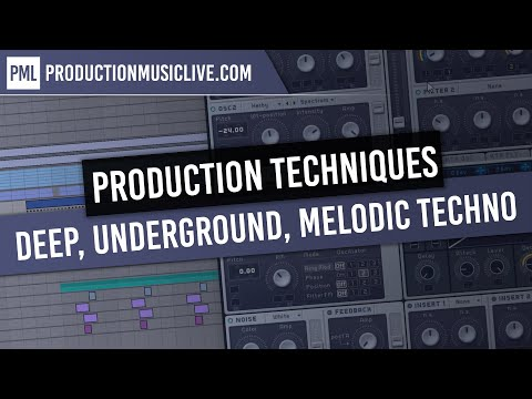 Deep, Underground, Melodic Techno - Production Techniques - Ableton Live 9 Template Tutorial