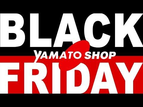 Black Friday @ Yamato Shop