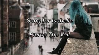 Pierce The Veil ~ Song For Isabelle (Lyrics)