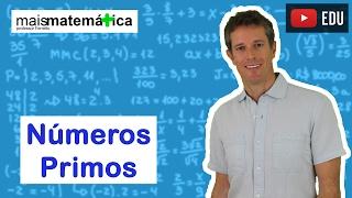Matemática Básica - Aula 7 - Números primos