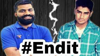 End the Fight of Technical Guruji and Technical Sagar..#Endit