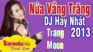 Nửa Vầng Trăng Remix | Beat DJ Nhạc Sàn Hay Nhất 2013 | Karaoke By Thành Được