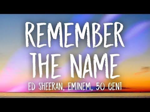 Ed Sheeran Eminem - Remember the Name  ft 50 Cent