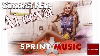 Repeat youtube video Simona Nae - Ai Ceva | Single Oficial