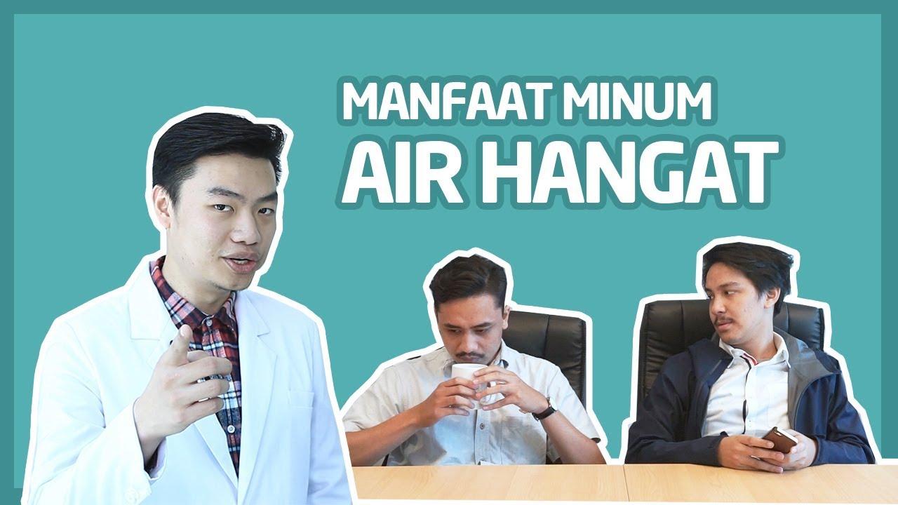 4 Manfaat Minum Air Hangat Yang Jarang Diketahui Banyak Orang Youtube