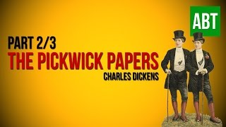 THE PICKWICK PAPERS: Charles Dickens - FULL AudioBook: Part 2/3