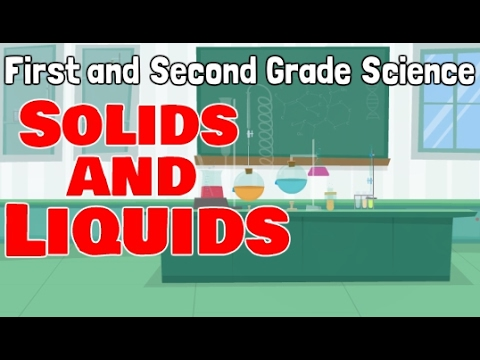 Solid and Liquid  First and Second Grade Science for Kids
