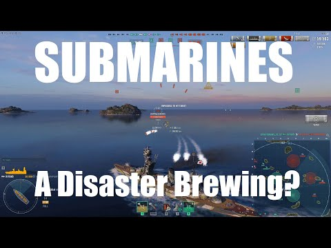 Submarines - A Disaster Brewing?