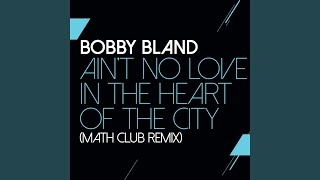Watch Bobby Bland Aint No Love In The Heart Of The City video