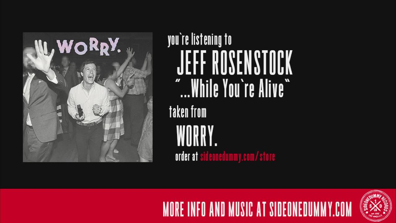 jeff-rosenstock-while-youre-alive-sideonedummy