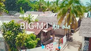 BIG MJ-AZA AILA (clip officiel)