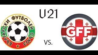 Bulgaria U21 vs Georgia U21 full match