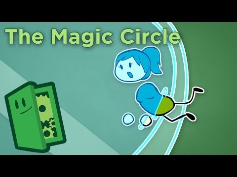 The Magic Circle - How Games Transport Us to New Worlds - Extra Credits