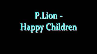P.Lion-Happy Children + Lyrics