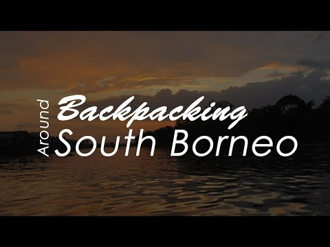 Backpacking South Borneo [HD]