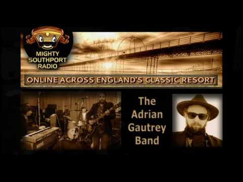 MightySouthport Radio - The Adrian Gautrey Band