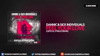 Dannic & Sick Individuals - Feel Your Love (Critical Strikez Edit)