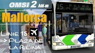 OMSI 2 Addon Palma de Mallorca | Linie 15 → Palma #1/2  ☆ Let's Play OMSI 2