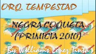 TEMPESTAD - NEGRA COQUETA (PRIMICIA AGOSTO 2010)