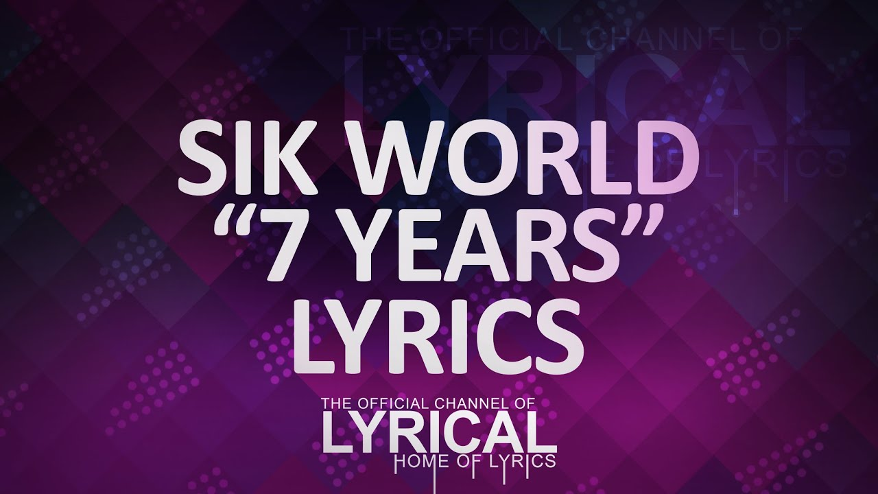 lukas-graham-7-years-sik-world-remix-lyrics-lyrical