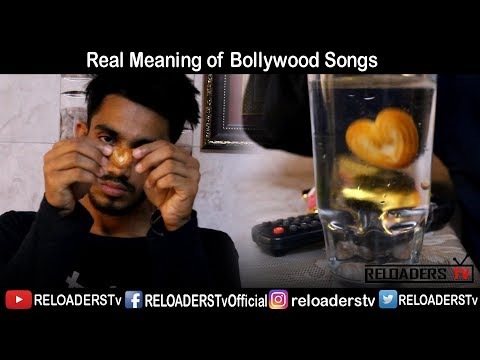 REAL MEANING OF BOLLYWOOD SONGS  | LITERAL MEANING | RELOADERS Tv