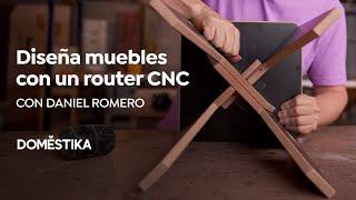 Introducción al Diseño de Mobiliario con Router CNC | Un curso de Daniel Romero | Domestika