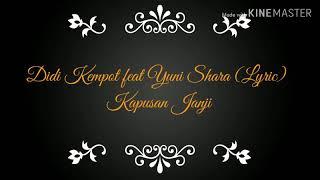 Gambar cover KAPUSAN JANJI (Lyric) DIDI_KEMPOT feat YUNI_SHARA