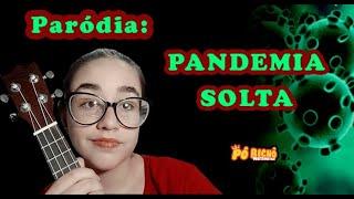 Baixar PARÓDIA DA MÚSICA: MENINA SOLTA: PANDEMIA SOLTA COVID19