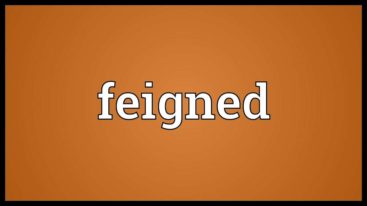 Feigned Meaning