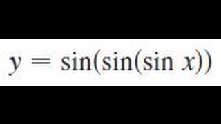 y sin sin sin x find the derivative of the function