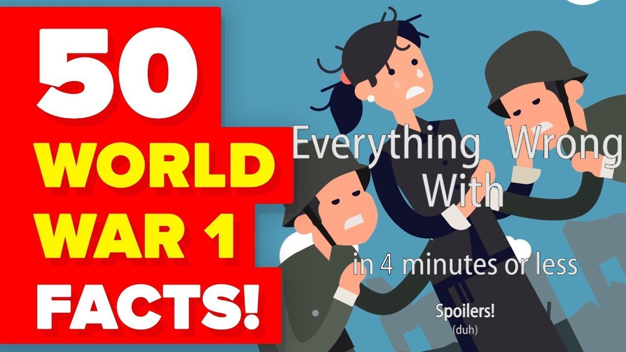 Everything Wrong With 50 Insane World War I Facts - The Infographics Show Debunked