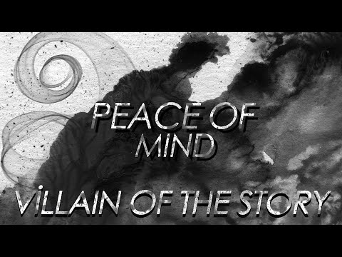 Villain Of The Story-Peace Of Mind (Lyrics)